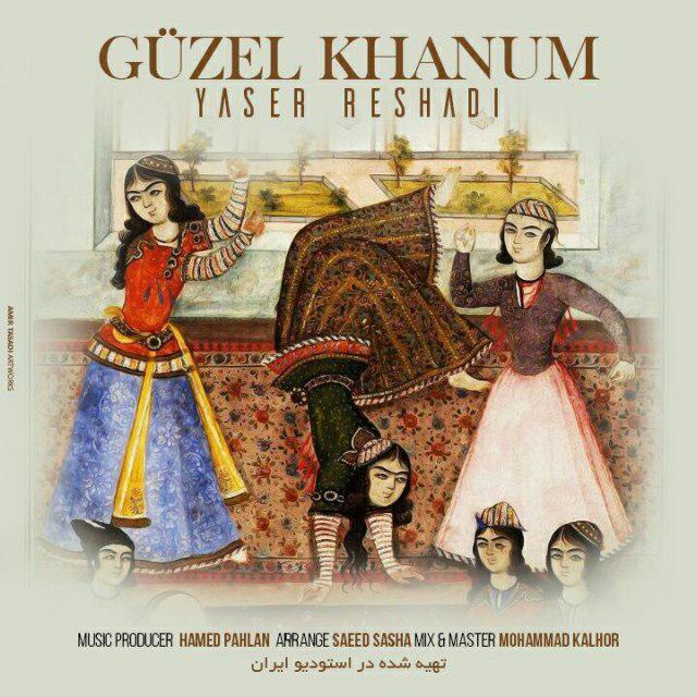 http://www.ganja2music.com/Image/Post/12.2017/Yaser%20Reshadi%20-%20Guzel%20Khanum.jpg