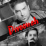 Parsa Chilick – Divooneh (Ft Foad Chilick)