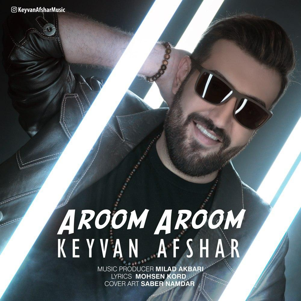 Keyvan Afshar – Aroom Aroom