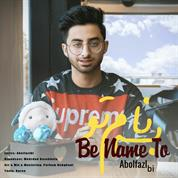 Abolfazl BI – Be Name To