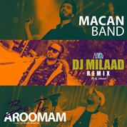 Macan Band – Ba To Aroomam (DJ Milad Remix)