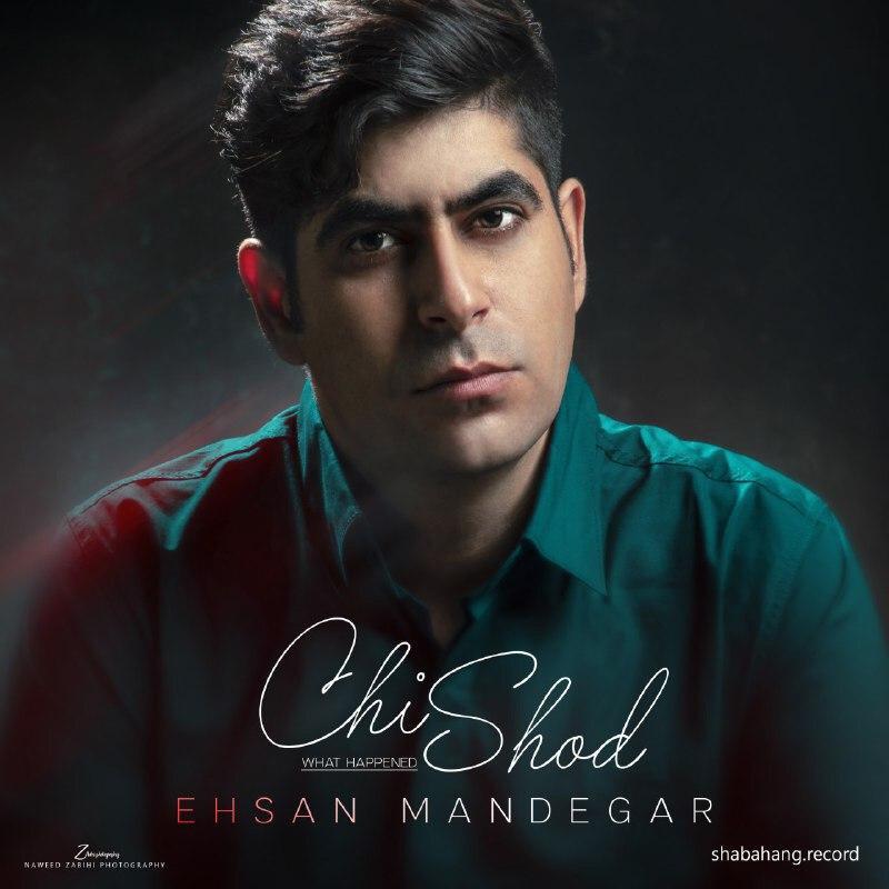 Ehsan Mandegar – Chi Shod