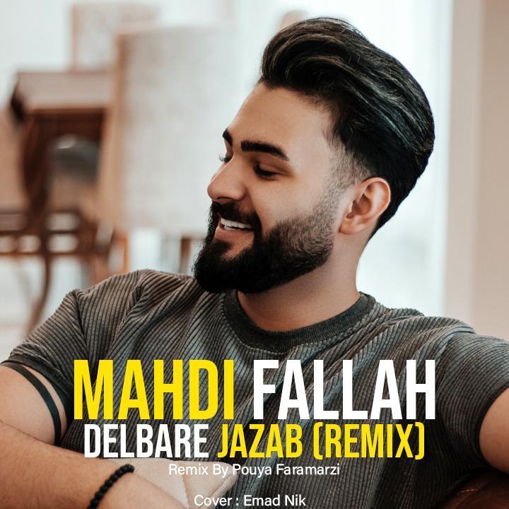 Mahdi Fallah – Delbare Jazab (Remix)
